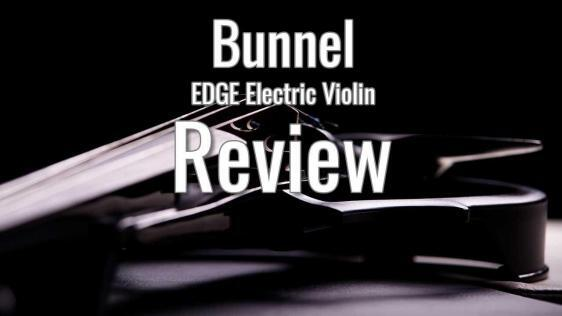 Bunnel EDGE Electric Violin Review