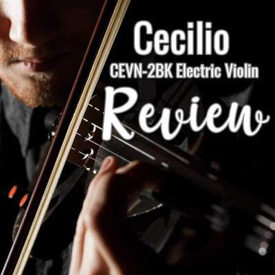 Cecilio CEVN-2BK Electric Violin Review