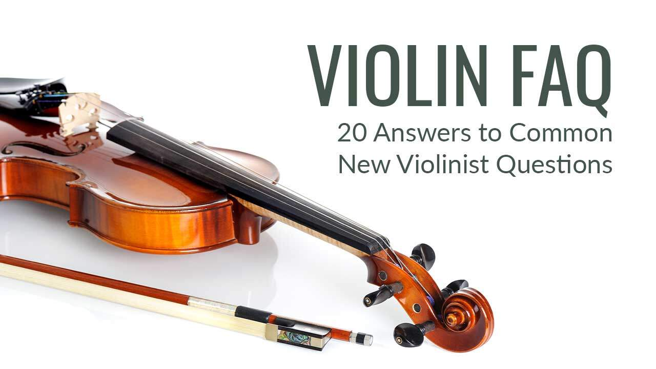 New Violinist Frequently Asked Questions