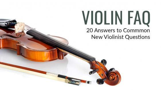 Violin FAQ Quick Start Guide: 20 Questions Answered for Beginner Violinists