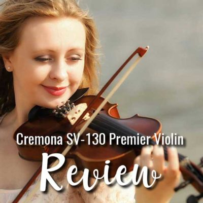Cremona SV-130 Premier Violin Review