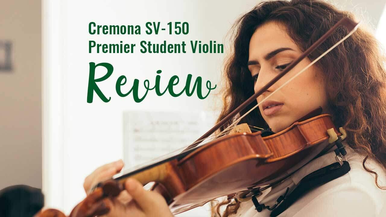 Cremona SV-150 Premier Violin Review