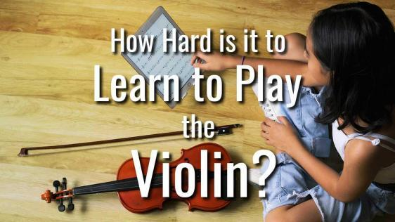 How Hard Is It To Learn To Play the Violin?