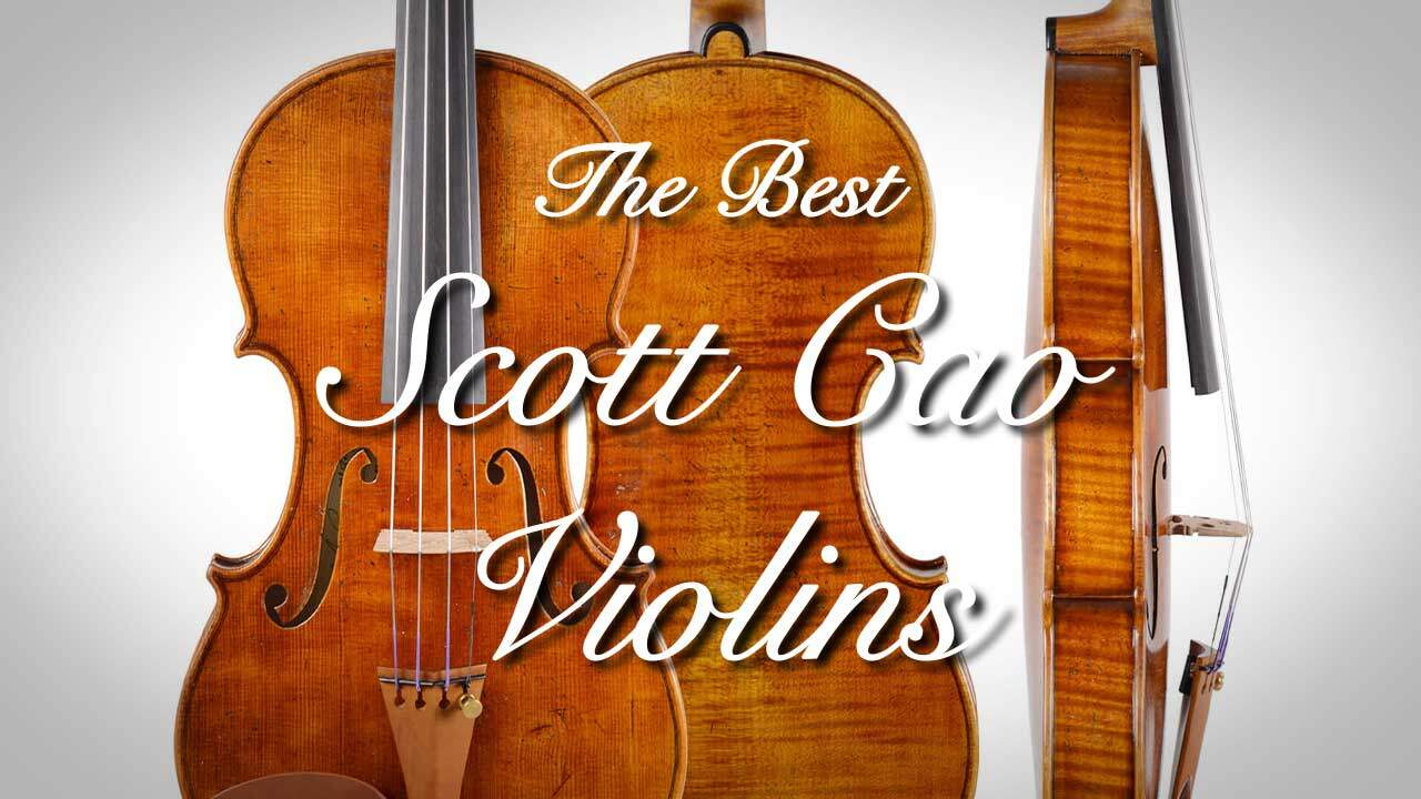 The Best Scott Cao Violins