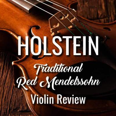 Holstein Traditional Red Mendelssohn Violin Review