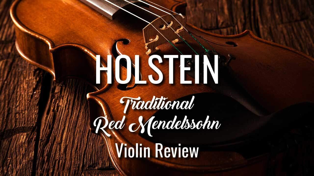 Holstein Traditional Red Mendelssohn Violin Review